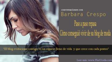 Conversaciones con Bárbara Crespo: Paso a paso repasa cómo consiguió vivir de su blog de moda
