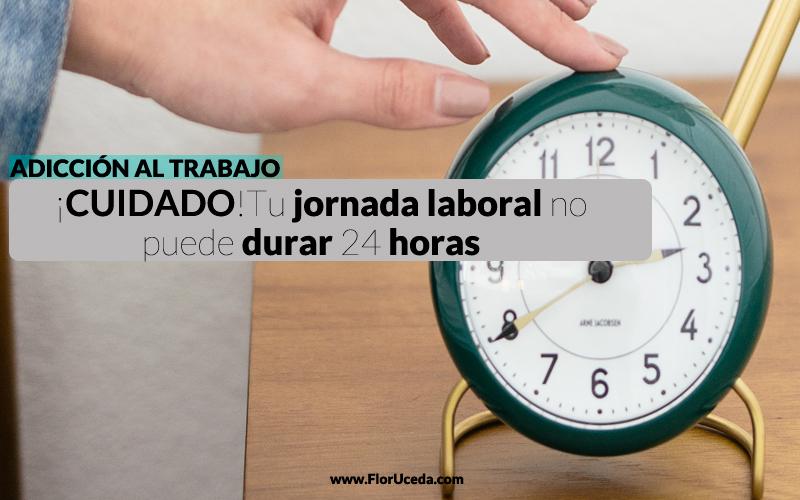 Adicción al trabajo: ¡Cuidado, tu jornada laboral no puede durar 24 horas!
